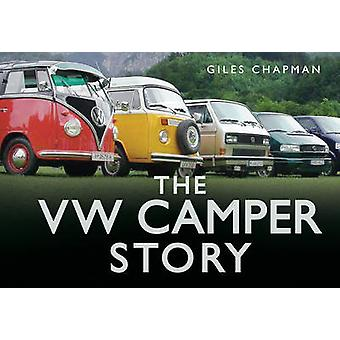 The VW Camper Story by Giles Chapman - 9780752462813 Book