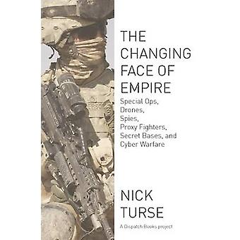 The Changing Face of Empire - Special Ops - Drones - Spies - Proxy Fig