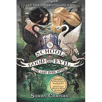 The School for Good and Evil #3 - The Last Ever After by Soman Chainan