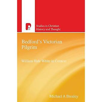 Bedfords Victorian Pilgrim by Brealey & Michael A.