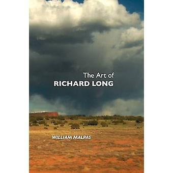 The Art of Richard Long by Malpas & William