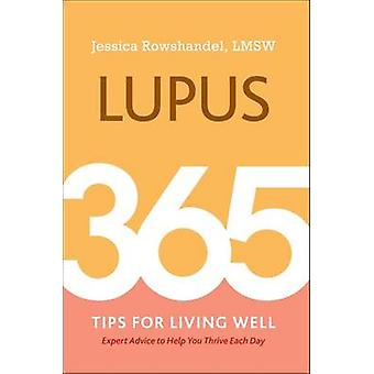 Lupus 365 Tips for Living Well by Rowshandel & Jessica