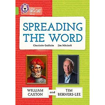 Spreading the Word William Caxton and Tim BernersLee by Charlotte Guillain