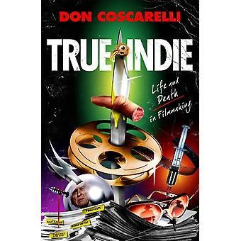 True Indie by Don Coscarelli