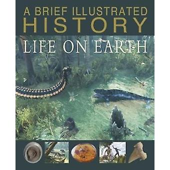 Brief Illustrated History of Life on Earth by Steve Parker