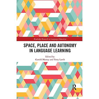 Space Place and Autonomy in Language Learning by Garold Murray