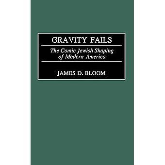 Gravità non riesce la modellatura ebreo comico dell'America moderna da Bloom & James D.