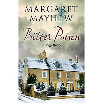 Bitter Poison An English village cosy featuring The Colonel by Mayhew & Margaret
