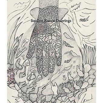 Suellen Rocca Drawings by Other Suellen Rocca & Text by Cat Kron