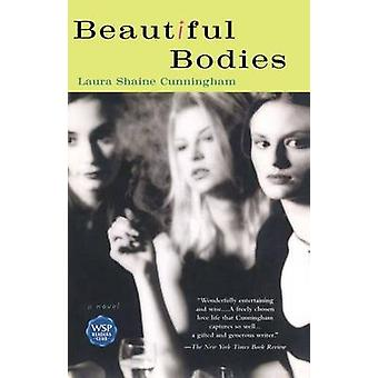 Beautiful Bodies by Cunningham & Laura Shaine