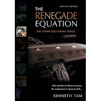 The Renegade Equation by Tam & Kenneth