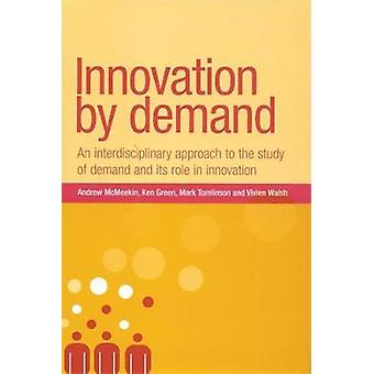 Innovatie per vraag Een interdisciplinaire benadering van de studie van de vraag en haar rol in innovatie door McMeekin & Andrew