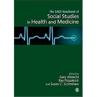 The Handbook of Social Studies in Health and Medicine by Albrecht & Gary L.