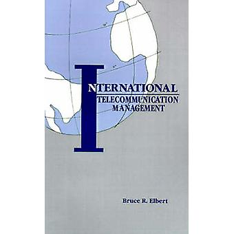 International Telecommunication Management by Elbert & Bruce R.