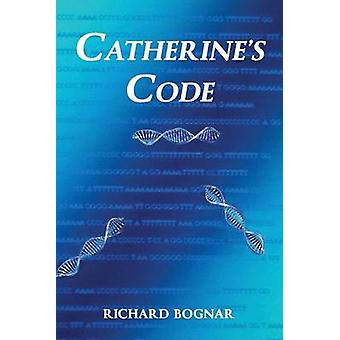 Catherines Code by Bognar & Richard L.