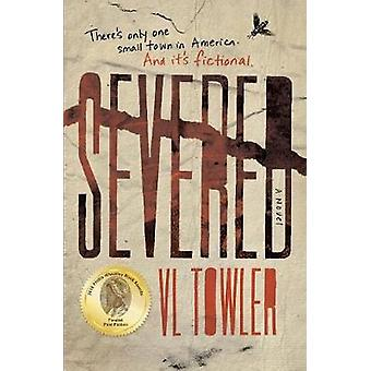 Severed A Novel by Towler & VL
