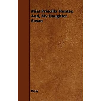 Miss Priscilla Hunter And My Daughter Susan by Pansy