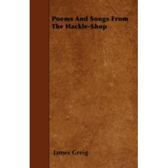 Poems And Songs From The HackleShop by Greig & James