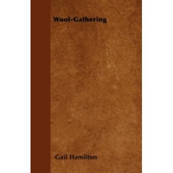 WoolGathering by Hamilton & Gail
