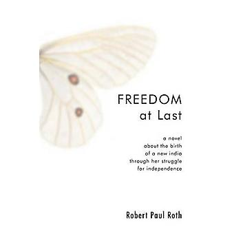 Freedom at Last by Roth & Robert Paul