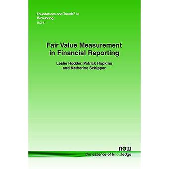 Fair Value Measurement in Financial Reporting by Hodder & Leslie