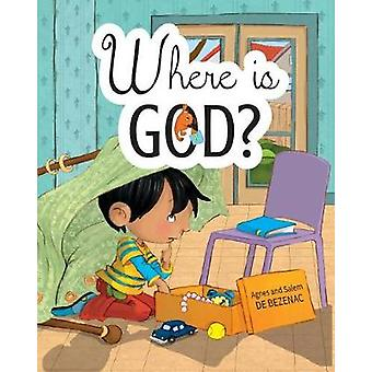 Where is God Look and you will find by de Bezenac & Agnes