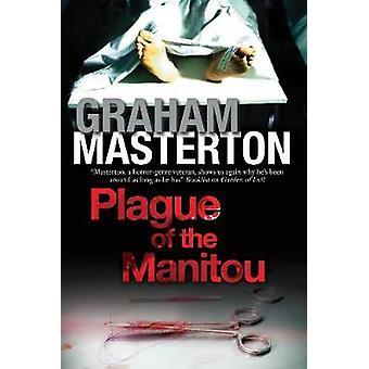 Plague of the Manitou A Manitou Horror Novel by Masterton & Graham