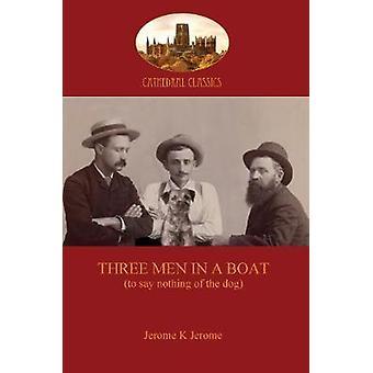 Three Men in a Boat by Jerome & Jerome Klapka