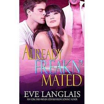 Already Freakn Mated by Langlais & Eve