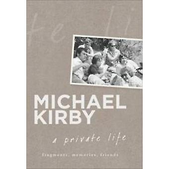 Une vie privé - Fragments - souvenirs - amis par Michael Kirby - 978