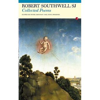 The Collected Poems of Robert Southwell by Robert Southwell - Peter D