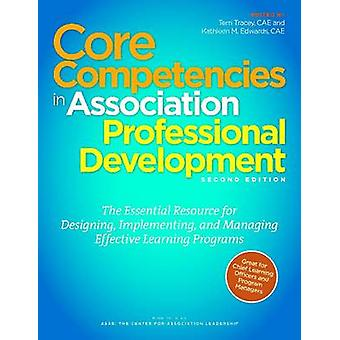 Core Competencies in Association Professional Development - The Essent
