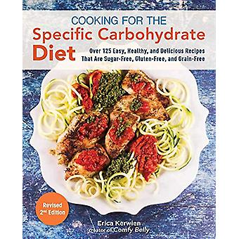 Cooking for the Specific Carbohydrate Diet - Over 125 Easy - Healthy -