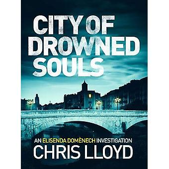 City of Drowned Souls by Chris Lloyd - 9781788635585 Book