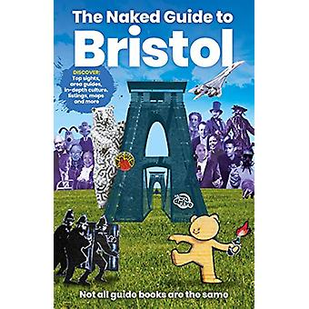 The Naked Guide to Bristol by Richard Jones - 9781910089859 Book