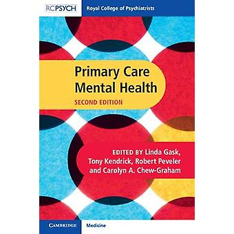 Royal College of Psychiatrists - Primary Care Mental Health by Linda G