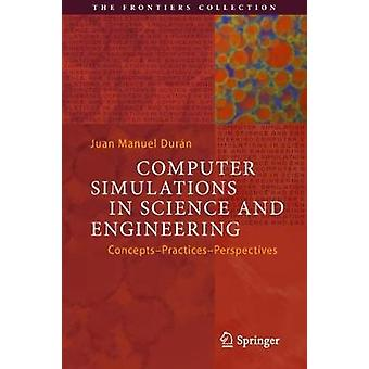 Computer Simulations in Science and Engineering - Concepts - Practices