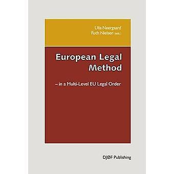 European Legal Method - In a Multi-level EU Legal Order by Ulla B. Nee