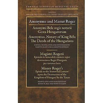 Anonymous and Master Roger - Anonymus - Notary of King Bela - The Deeds
