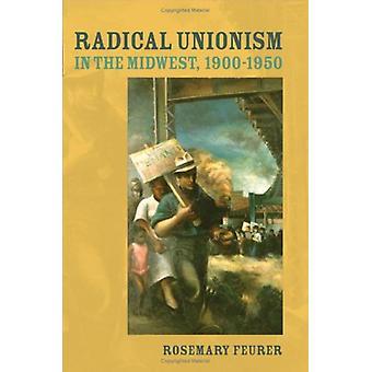 Unionisme radical dans le Midwest - 1900-1950 par Rosemary Feurer - 9780