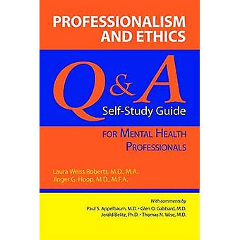 Professionalism and Ethics - Q & A Self-Study Guide for Mental Hea