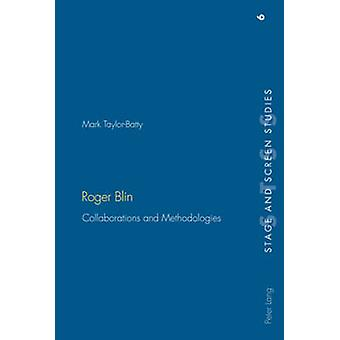 Roger Blin - Collaborations and Methodologies by Mark Taylor-Batty - 9