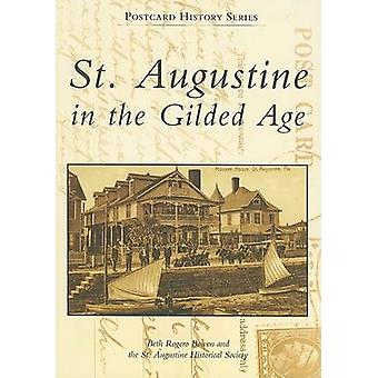 St. Augustine in the Gilded Age by Beth Rogero Bowen - St Augustine H