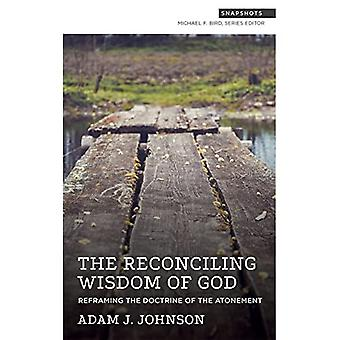 The Reconciling Wisdom of God: Reframing the Doctrine of the Atonement