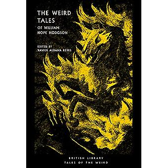 The Weird Tales of William Hope Hodgson by Xavier Aldana Reyes - 9780