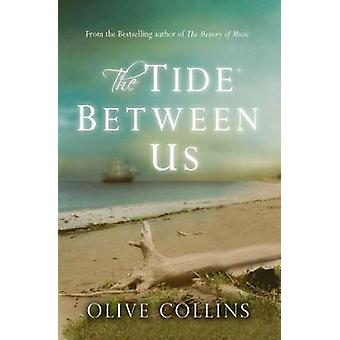 The Tide Between Us by Olive Collins - 9781781998526 Book