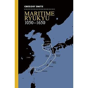 Maritime Ryukyu - 1050-1650 par Gregory Smits - 978082484277 Livre