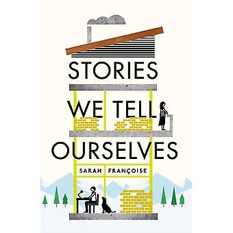 Storie che raccontiamo a noi di Sarah Francoise