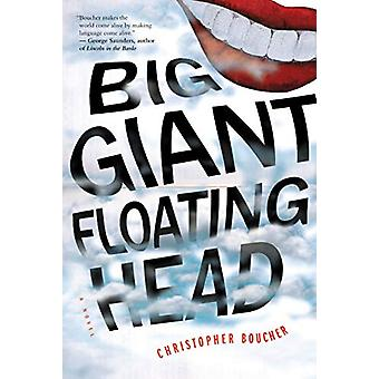 Big Giant Floating Head by Christopher Boucher - 9781612197579 Book