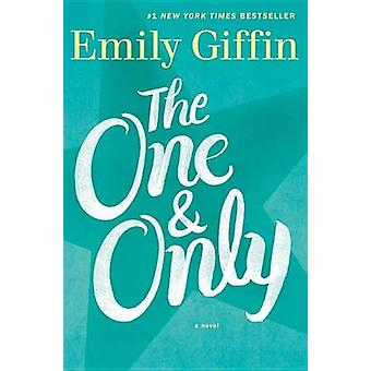 The One & Only by Emily Giffin - 9780345546883 Book